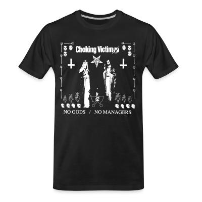 T-shirt organique Choking victim - No gods no managers