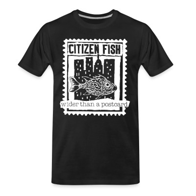 T-shirt organique Citizen Fish - Wider than a postcard