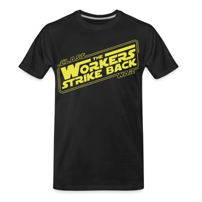 T-shirt organique Class war - The workers strike back