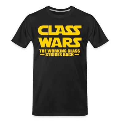 T-shirt organique Class wars - the working class strikes back