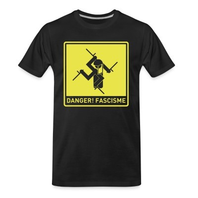 T-shirt organique Danger! fascisme
