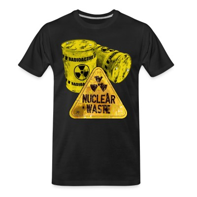 T-shirt organique Danger nuclear waste radioactive