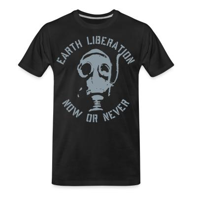 T-shirt organique Earth liberation - now or never