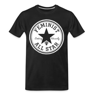 T-shirt organique Feminist all star - Destroy patriarchy