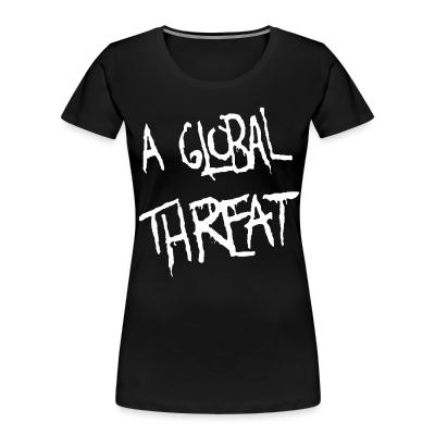 Organique Femmes A Global Threat