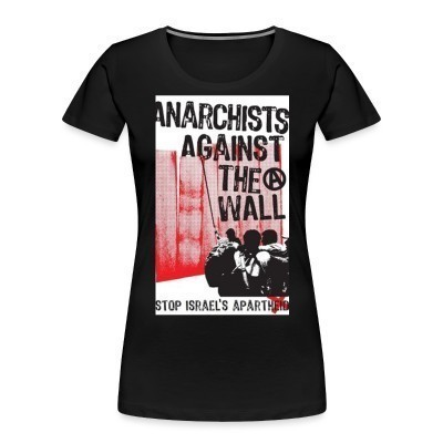 Organique Femmes Anarchists against the wall stop israel's apartheid