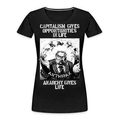 Organique Femmes Anthrax - Capitalism gives opportunities in life, anarchy gives life
