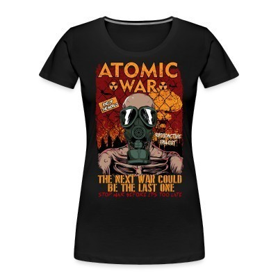Organique Femmes Atomatic war - the next war could be the last one. Stop war before it's too late