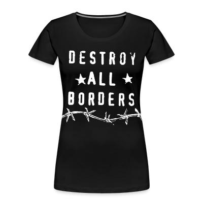 Organique Femmes Destroy all borders