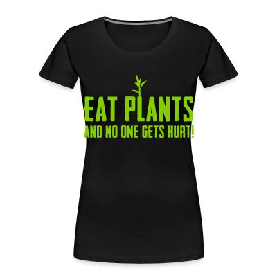 Organique Femmes Eat plants and no one gets hurt!