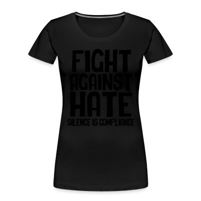 Organique Femmes Fight against hate / silence is compliance
