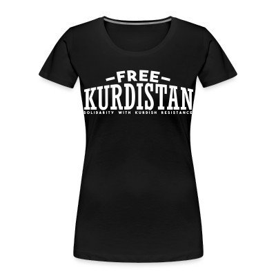 Organique Femmes Free Kurdistan! Solidarity with kurdish resistance