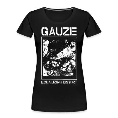 Organique Femmes Gauze - Equalizing distort