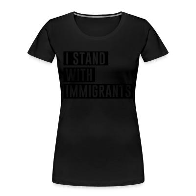 Organique Femmes I stand with immigrants