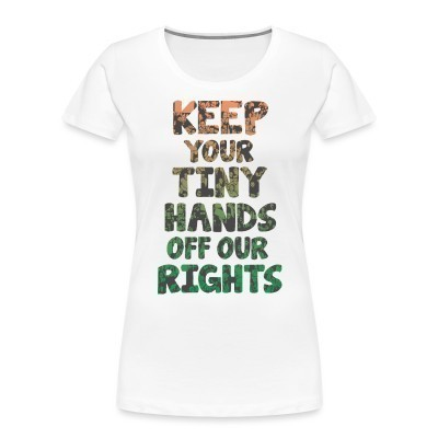 Organique Femmes Keep your tiny hands off our rights