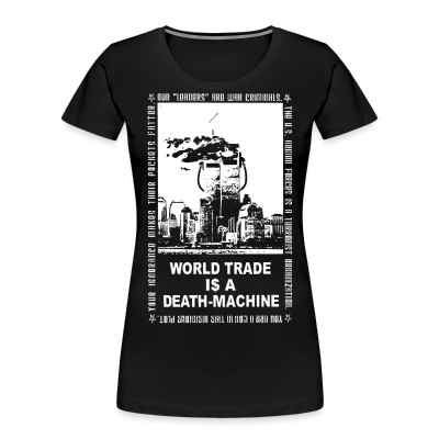 Organique Femmes Leftover Crack - World trade is a death-machine