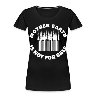 Organique Femmes Mother earth is not for sale