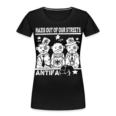 Organique Femmes Nazis out of our streets - antifa