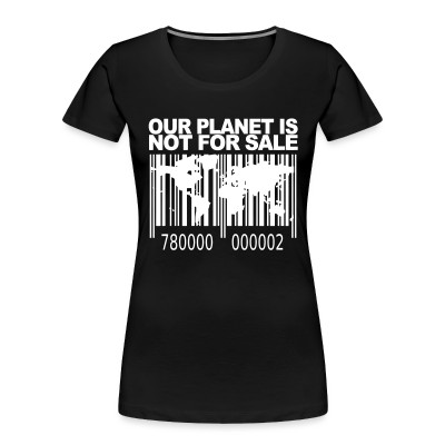 Organique Femmes Our planet is not for sale