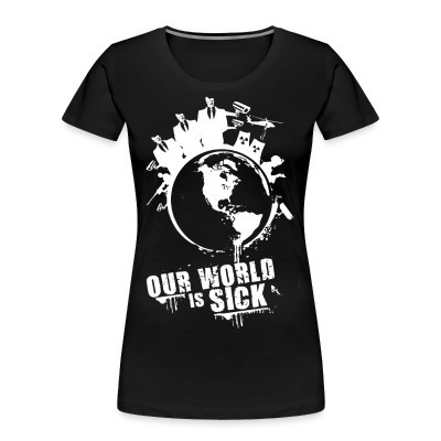 Organique Femmes Our world is sick