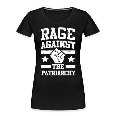 Organique Femmes Rage against the patriarchy