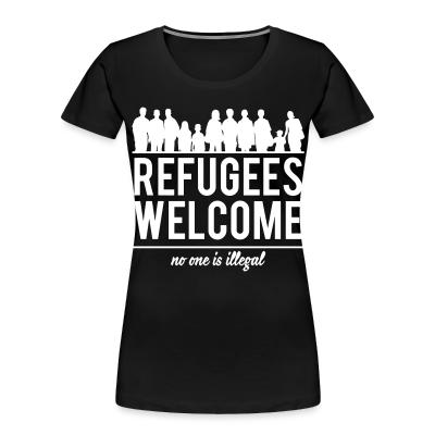 Organique Femmes Refugees welcome - no one is illegal