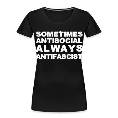 Organique Femmes Sometimes antisocial always antifascist