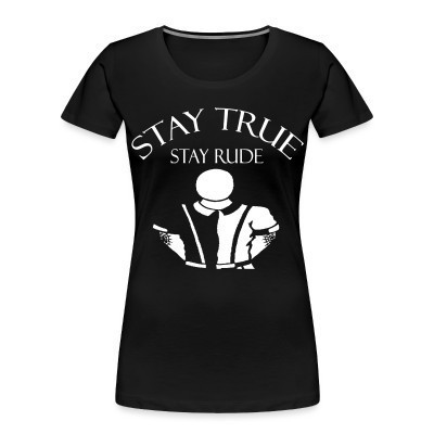 Organique Femmes Stay true stay rude
