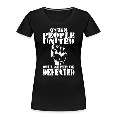Organique Femmes The people united will never be defeated