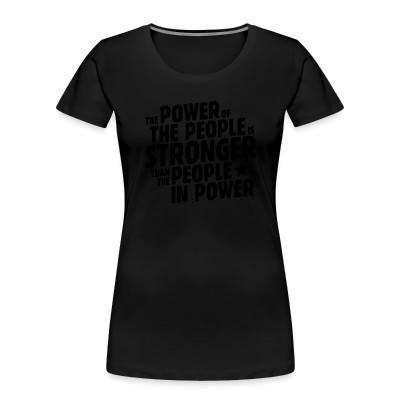 Organique Femmes The power of the people is stronger than the people in power