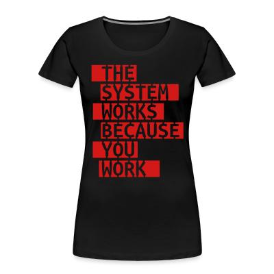 Organique Femmes The system works because you work