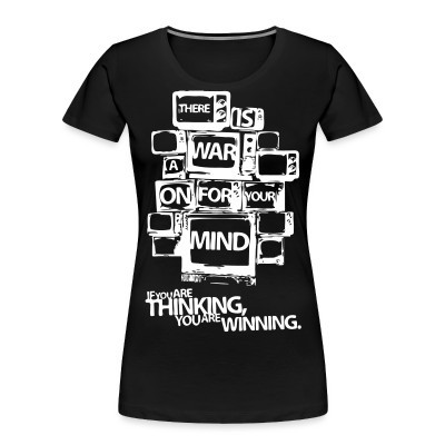 Organique Femmes There is a war on for your mind. If you are thinking you are winning.