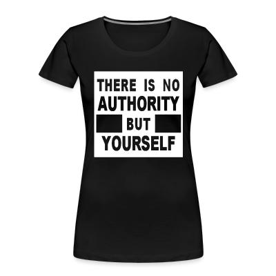 Organique Femmes There is no authority but yourself (CRASS)
