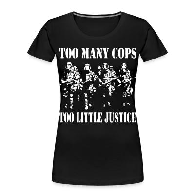 Organique Femmes Too many cops, too little justice