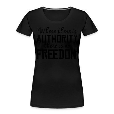 Organique Femmes Where there is authority there is no freedom