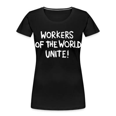 Organique Femmes Workers of the world unite!