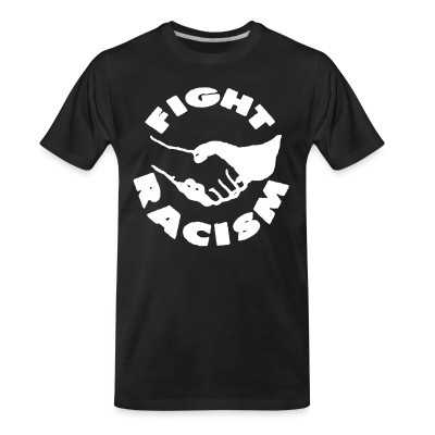 T-shirt organique Fight racism