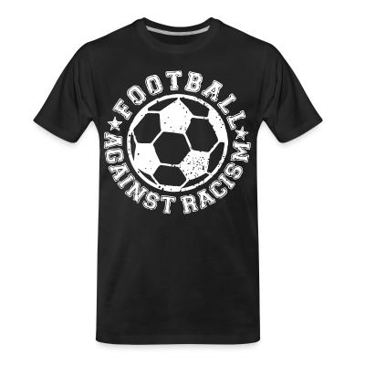 T-shirt organique Football against racism