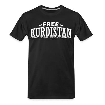 T-shirt organique Free Kurdistan! Solidarity with kurdish resistance