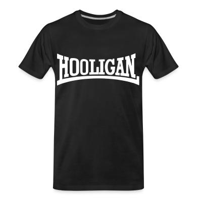 T-shirt organique Hooligan