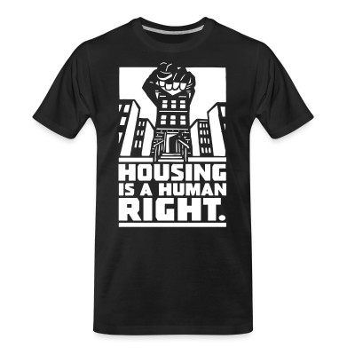 T-shirt organique Housing is a human right