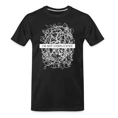 T-shirt organique I'm not complicated