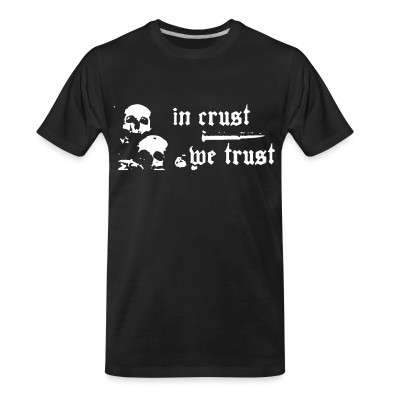 T-shirt organique In crust we trust