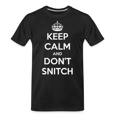 T-shirt organique Keep calm and don't snitch
