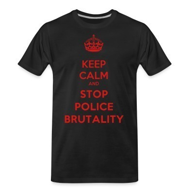 T-shirt organique Keep calm and stop police brutality