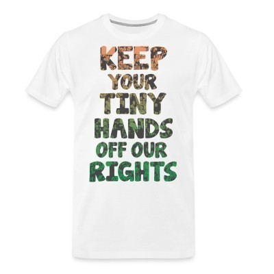T-shirt organique Keep your tiny hands off our rights