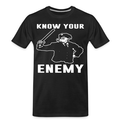 T-shirt organique Know your enemy