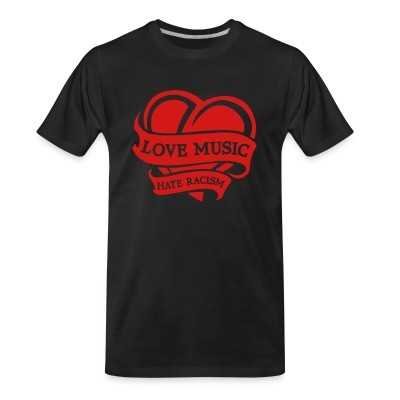 T-shirt organique Love music hate racism