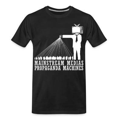 T-shirt organique Mainstream medias propaganda machines