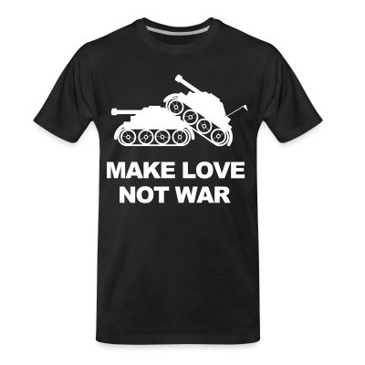 T-shirt organique Make love not war